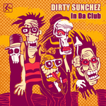 DIRTY SUNCHEZ - In Da Club (Front Cover)