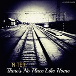 N TER - There's No Place Like Home EP (Front Cover)
