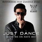 HITFINDERS feat ZANDILE ZULU - Just Dance (Love Me Or Hate Me) (Front Cover)