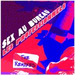LES PROFESSIONNELS - Sex Au Bureau (The Remixes) (Front Cover)