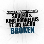 SOULFIX & KING KORNELIUS feat JAY JACOB - Broken (Front Cover)