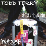 TODD TERRY - Steal Touring (Front Cover)