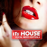 It's House: Vocal Mixes Edition 4