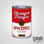 STRANGER DANGER - Swing In A Can (Front Cover)