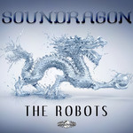 SOUNDRAGON - The Robots (Front Cover)
