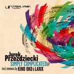 PRZEZDZIECKI, Jurek - Simply Complicated EP (Front Cover)