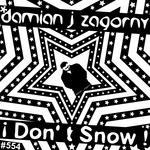 ZAGORNY, Damian J - I Don't Snow (Front Cover)