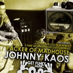 KAOS, Johnny - Packer Of Madhouse (Remixes) (Front Cover)
