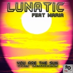 LUNATIC feat MARIA - You Are The Sun (remixes) (Front Cover)
