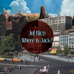 JUL RICO - Where Is Jack (Front Cover)