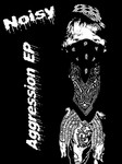 NOISY - Aggression EP (Front Cover)