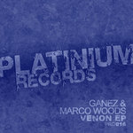 GANEZ/MARCO WOODS - Venon EP (Front Cover)