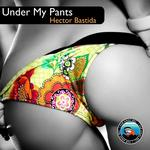 BASTIDA, Hector - Under My Pants (Front Cover)