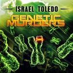 TOLEDO, Israel - Genetic Murders (Front Cover)