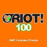 Riot 100 Part 3