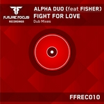 ALPHA DUO feat FISHER - Fight For Love (Dub mixes) (Front Cover)