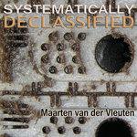 VAN DER VLEUTEN, Maarten - Systematically Declassified (Front Cover)