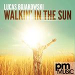 BOJAKOWSKI, Lucas - Walkin' In The Sun (Front Cover)