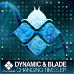 DYNAMIC & BLADE - Changing Times EP (Front Cover)