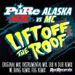 PURE SX vs ALASKA MC - Lift Off The Roof (Front Cover)