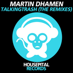 DHAMEN, Martin - TalkingTrash (The Remixes) (Front Cover)