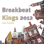 Breakbeat Kings 2012 - 100 Tracks