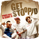 BOMBS AWAY/SEANY B - Get Stoopid (Front Cover)