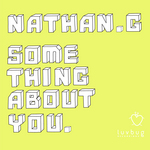 NATHAN G - Something About You (Front Cover)