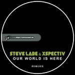 LADE, Steve & XSPECTIV - Our World Is Here Remixes (Front Cover)