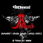 DJ ASSAD feat MOHOMBI/CRAIG DAVID/GREG PARYS - Addicted (Front Cover)
