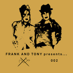 FRANK & TONY - Presents 002 (Front Cover)