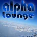 MUSIC PARADISE - Alpha Lounge (Front Cover)