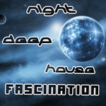 Night Deep House Fascination