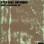 INFUSINO, Stefano - Mind Warriors EP (Front Cover)
