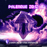 PAPASON, Pan/PROFOUND/DSP/HOLON - Palenque 20:12 EP (compiled by Pan Papason) (Front Cover)
