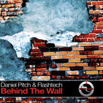 PITCH, Daniel/FLASHTECH - Behind The Wall (Front Cover)