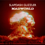 SLAPDASH GUZZLER - Mad World (Front Cover)