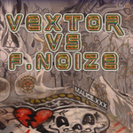 VEXTOR vs F NOIZE - Real Fight (Front Cover)
