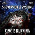 SUBVERSION feat SYSTEM 3 - Time Is Running (Front Cover)