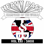 SHOX - Heavy Bass Champions Of The World Vol XXI (Front Cover)