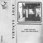 SANGRIA, Andy - Kill The Precedent (Front Cover)