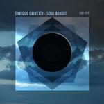 ENRIQUE CALVETTY - Soul Bandit (Front Cover)