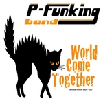 P FUNKING BAND - World Come Together: Remix & Original Version (Front Cover)