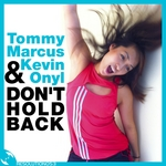 MARCUS, Tommy/KEVIN ONYL - Don't Hold Back (Front Cover)