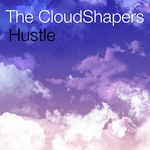 CLOUDSHAPERS, The - Hustle (Front Cover)