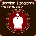 ZAGORNY, Damian J - You Play My Music (Front Cover)
