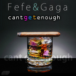 FEFE & GAGA - Cant Get Enough (Front Cover)