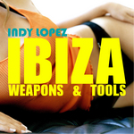 VARIOUS - Ibiza Weapons & Tools (Front Cover)