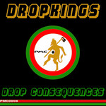 DROPKINGS/XAHNO/RENAN FERRARI - Drop Consequences (Front Cover)