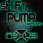 SHIFT - Pump: remixes (Front Cover)